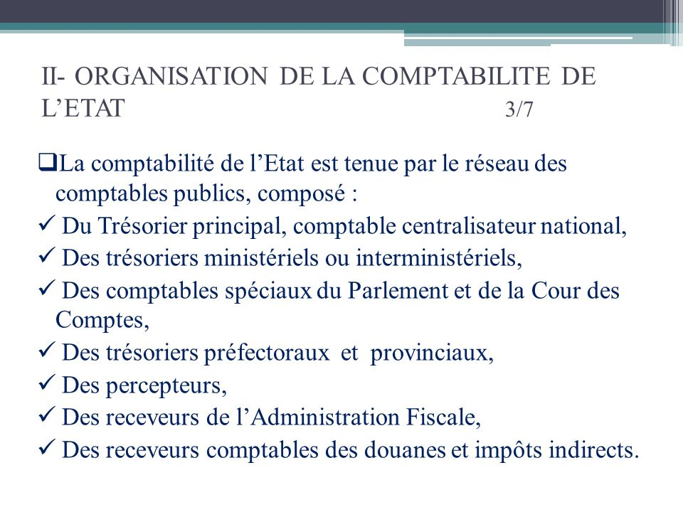 II- ORGANISATION DE LA COMPTABILITE DE L'ETAT 3/7