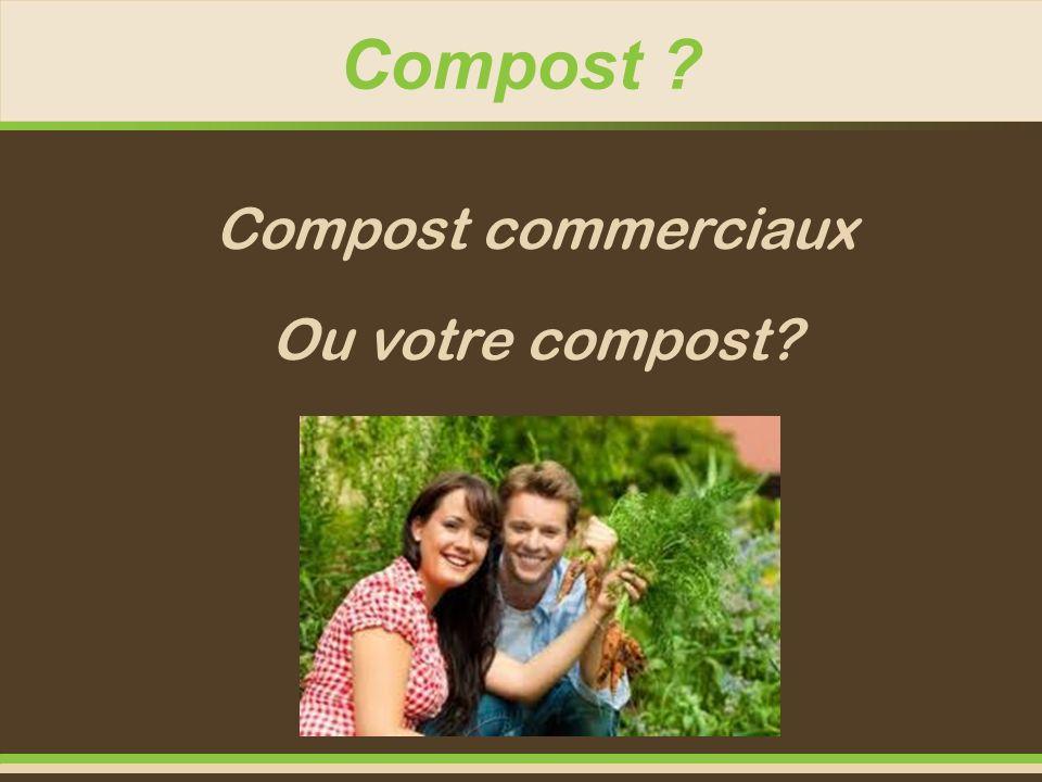 Compost Compost commerciaux Ou votre compost 11