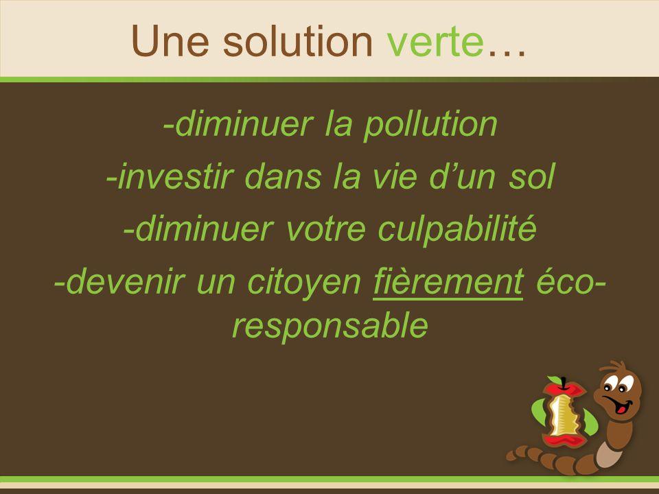 Une solution verte… -diminuer la pollution