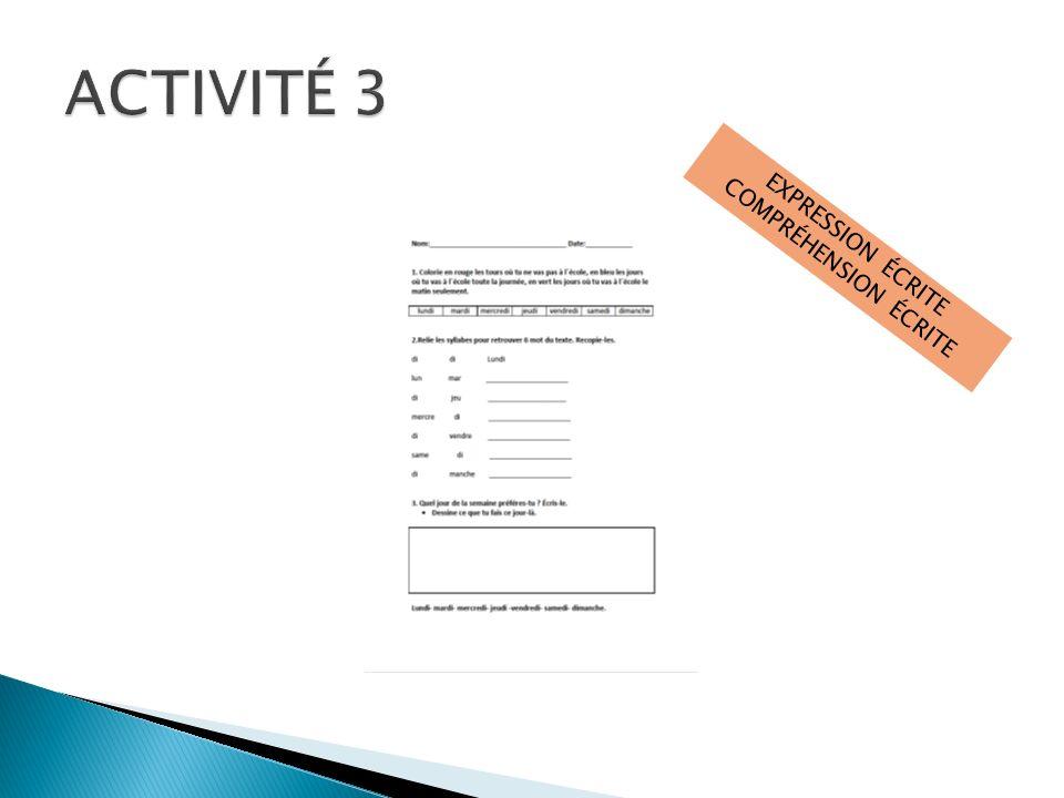 ACTIVITÉ 3 COMPRÉHENSION ÉCRITE EXPRESSION ÉCRITE