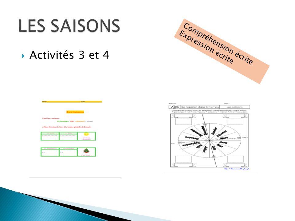 LES SAISONS Compréhension écrite Expression écrite Activités 3 et 4