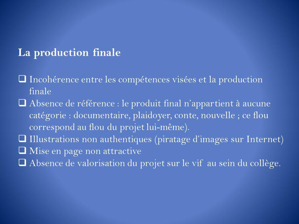 La production finale Incohérence entre les compétences visées et la production finale.