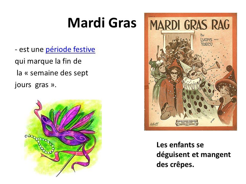 Mardi Gras - est une période festive qui marque la fin de