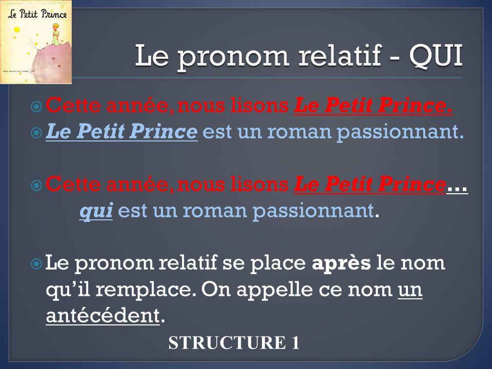 Le pronom relatif - QUI Cette année, nous lisons Le Petit Prince.
