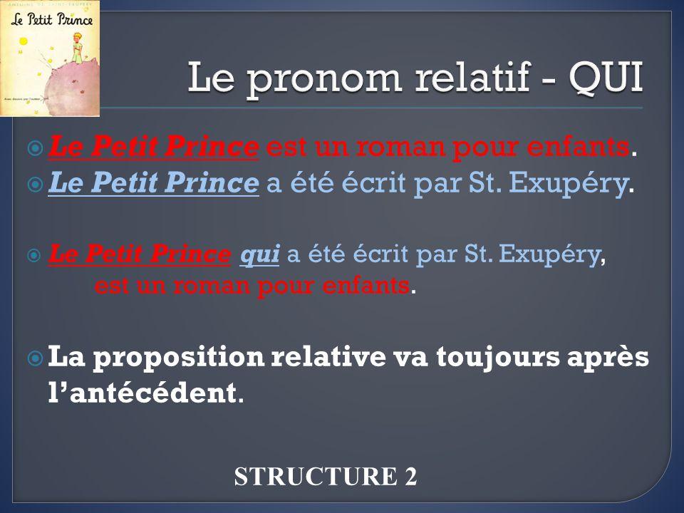 Le pronom relatif - QUI Le Petit Prince est un roman pour enfants.