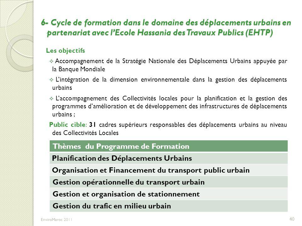 6- Cycle de formation dans le domaine des déplacements urbains en partenariat avec l'Ecole Hassania des Travaux Publics (EHTP)