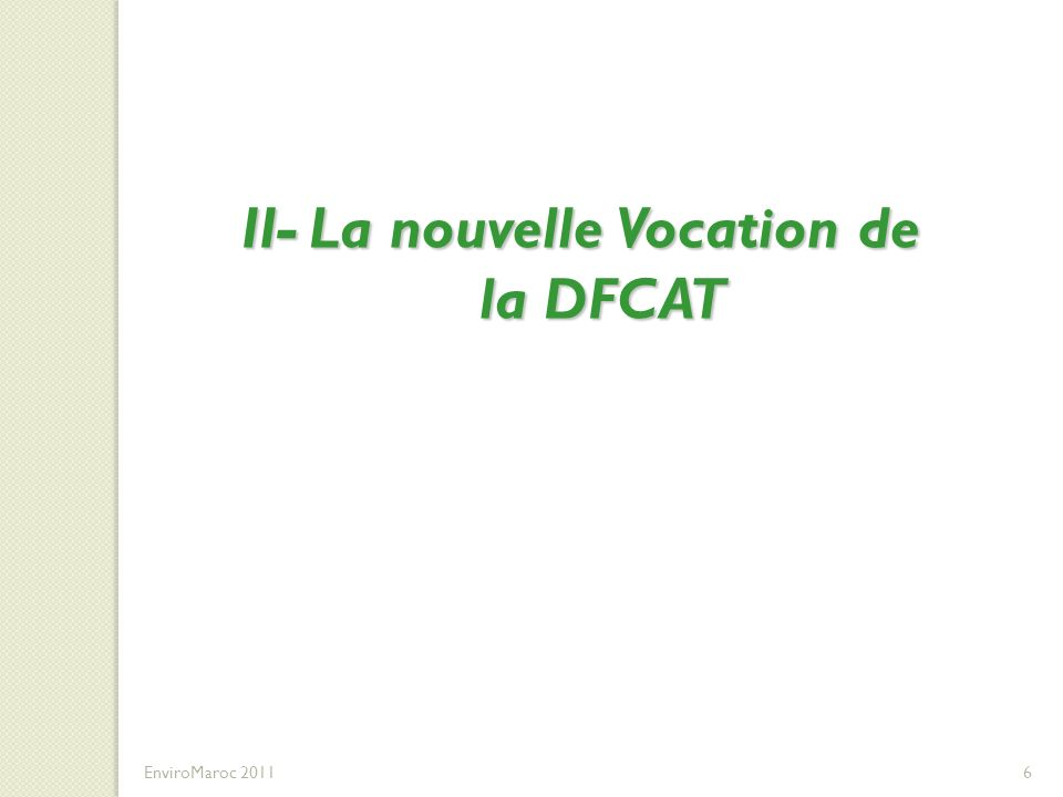 II- La nouvelle Vocation de la DFCATET DU DEVELOPPEMENT DES COMPETENCES