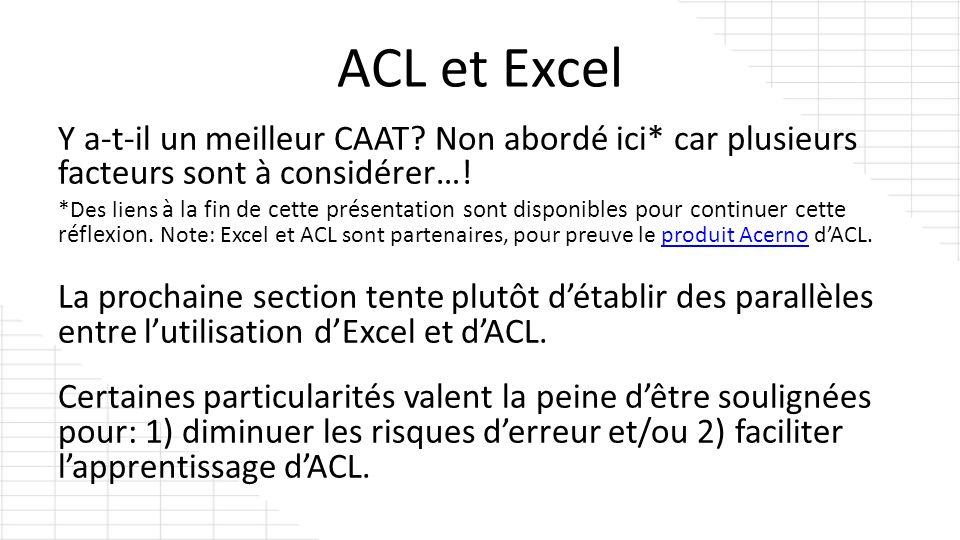 ACL et Excel Y a-t-il un meilleur CAAT Non abordé ici* car plusieurs facteurs sont à considérer…!