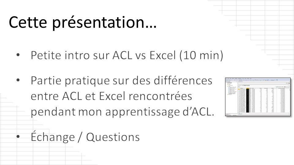 Petite intro sur ACL vs Excel (10 min)