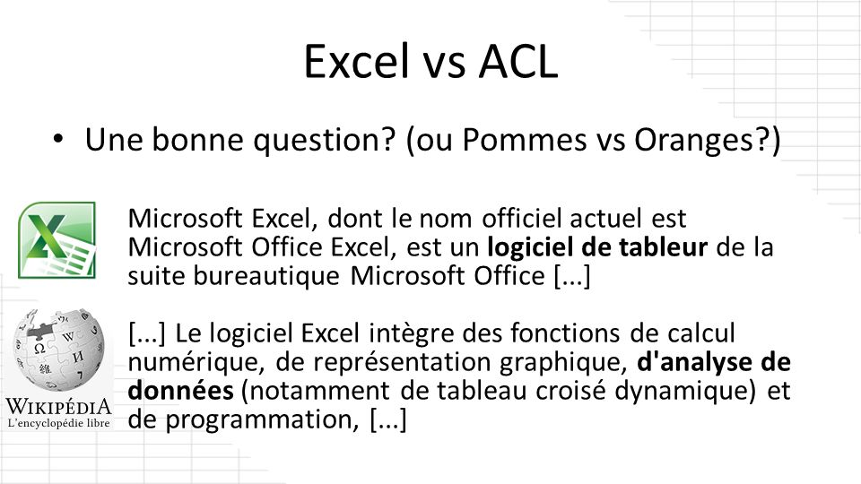 Excel vs ACL Une bonne question (ou Pommes vs Oranges )