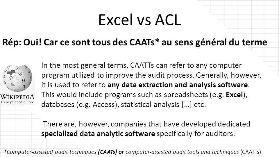 Excel vs ACL Rép: Oui! Car ce sont tous des CAATs* au sens général du terme.