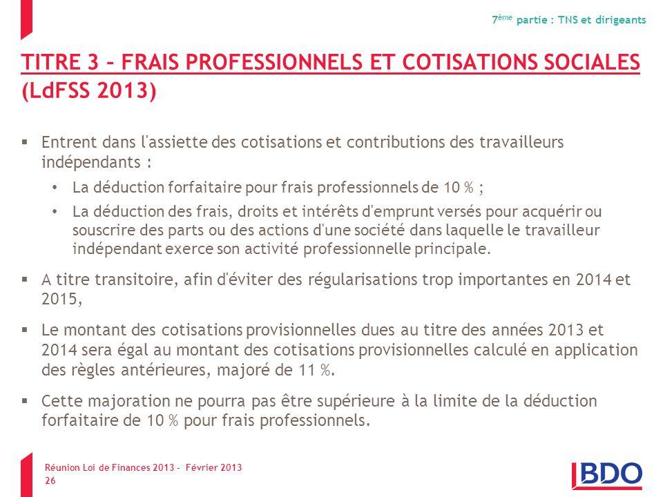 TITRE 3 – FRAIS PROFESSIONNELS ET COTISATIONS SOCIALES (LdFSS 2013)