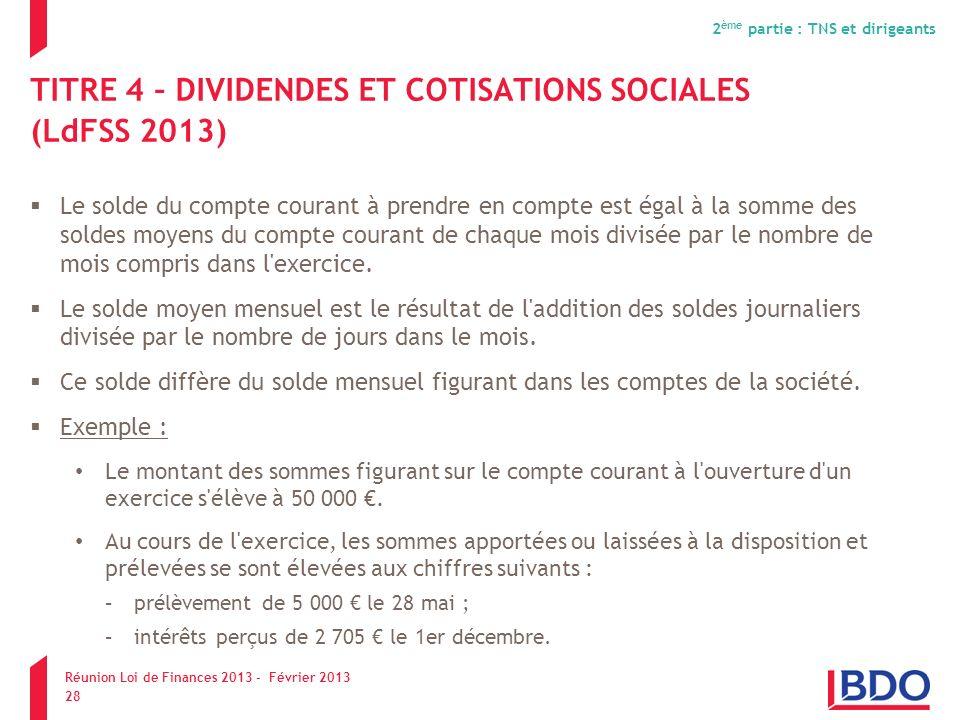 TITRE 4 – DIVIDENDES ET COTISATIONS SOCIALES (LdFSS 2013)