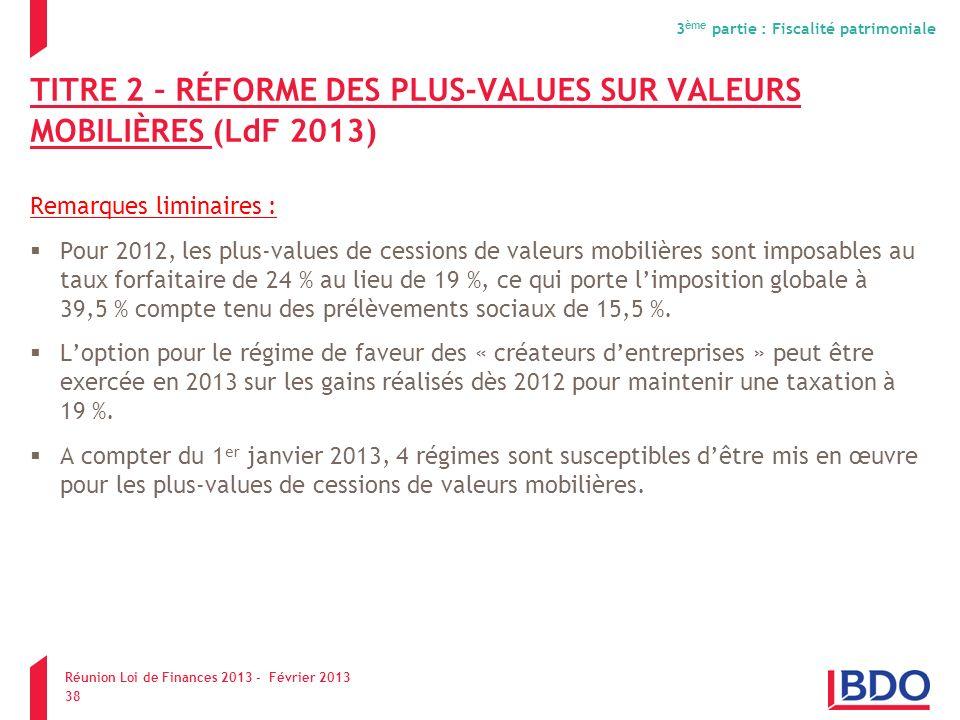 TITRE 2 – RÉFORME DES PLUS-VALUES SUR VALEURS MOBILIÈRES (LdF 2013)
