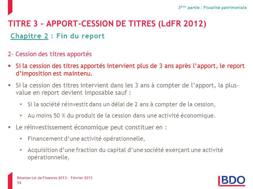 TITRE 3 – APPORT-CESSION DE TITRES (LdFR 2012)