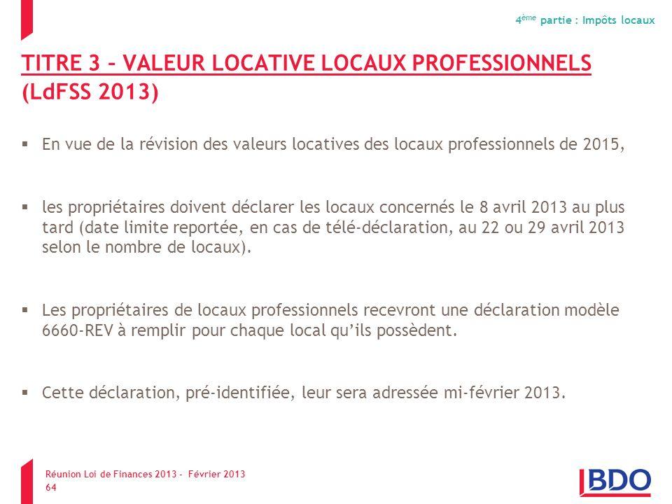 TITRE 3 – VALEUR LOCATIVE LOCAUX PROFESSIONNELS (LdFSS 2013)