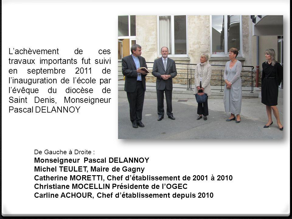 L'achèvement de ces travaux importants fut suivi en septembre 2011 de l'inauguration de l'école par l'évêque du diocèse de Saint Denis, Monseigneur Pascal DELANNOY