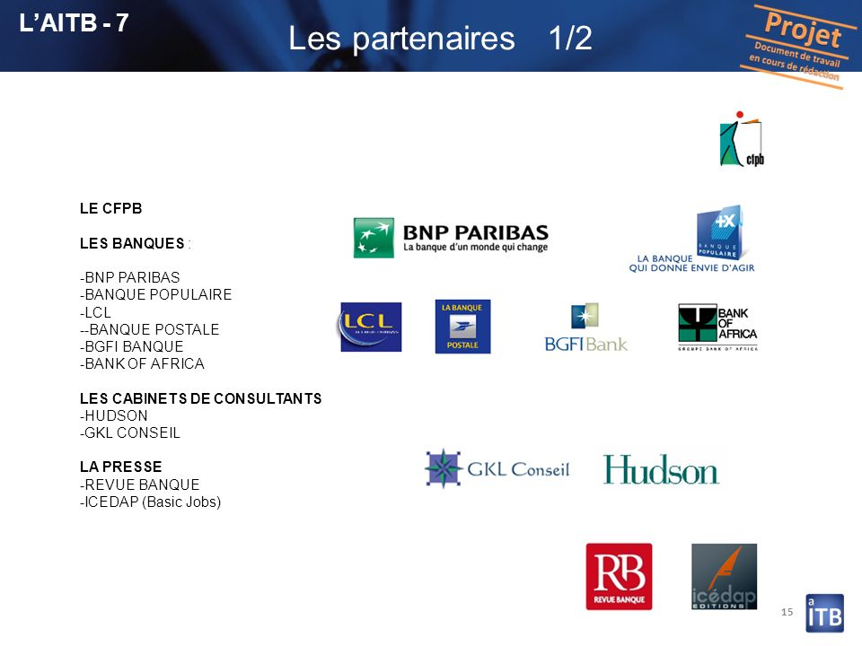 Les partenaires 1/2 L'AITB - 7 LE CFPB LES BANQUES : -BNP PARIBAS