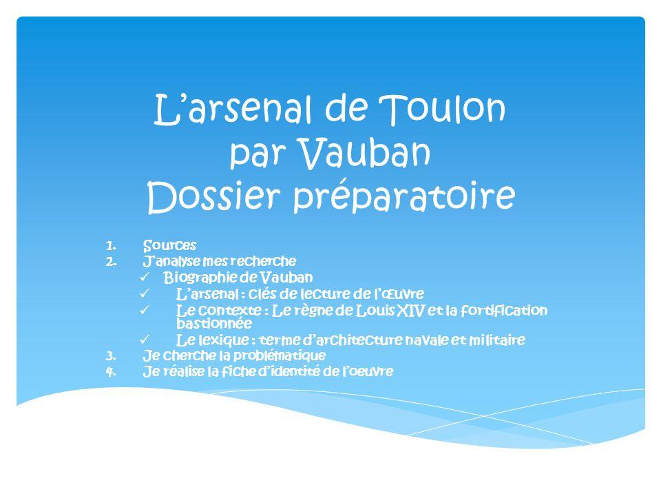 L'arsenal de Toulon par Vauban Dossier préparatoire