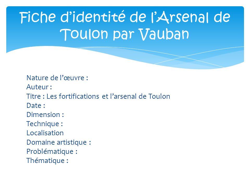 Fiche d'identité de l'Arsenal de Toulon par Vauban