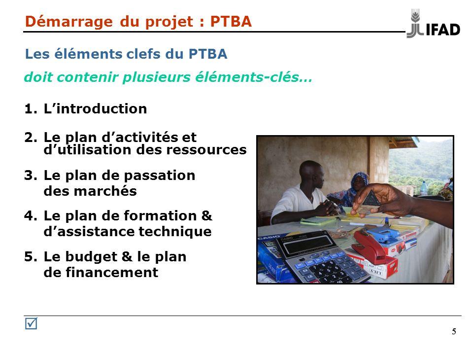 Démarrage du projet : PTBA Les éléments clefs du PTBA