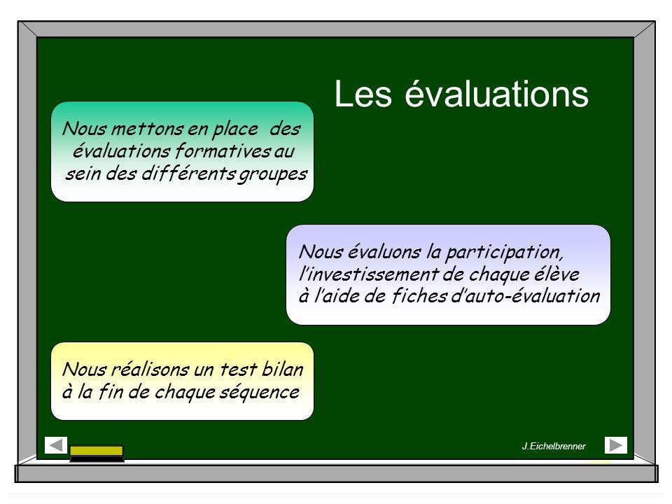Les évaluations Nous mettons en place des évaluations formatives au