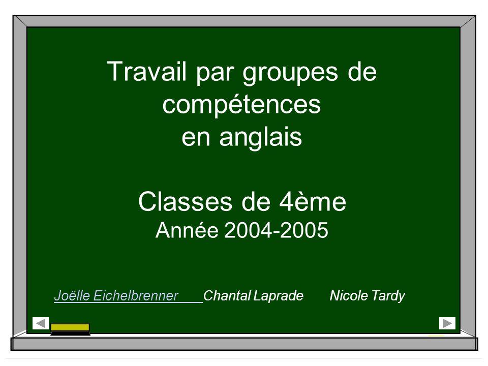 Travail par groupes de compétences en anglais Classes de 4ème Année 2004-2005