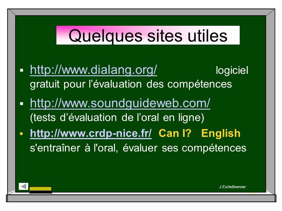 Quelques sites utiles http://www.dialang.org/ logiciel gratuit pour l'évaluation des compétences.