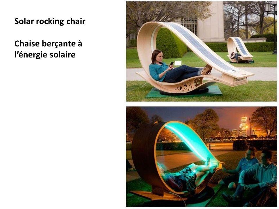 Solar rocking chair Chaise berçante à l'énergie solaire