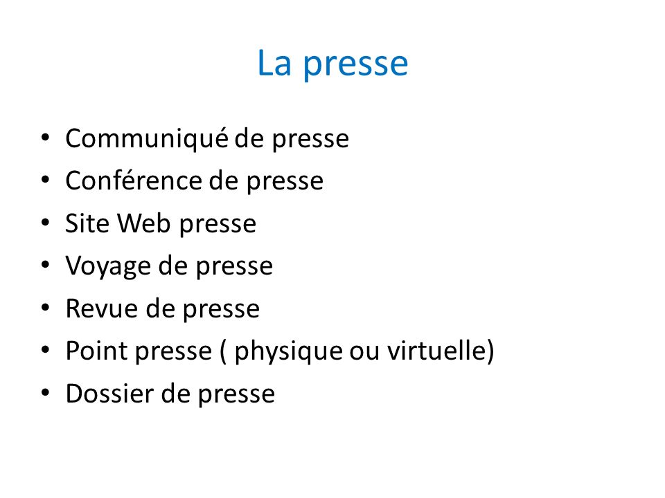 La presse Communiqué de presse Conférence de presse Site Web presse