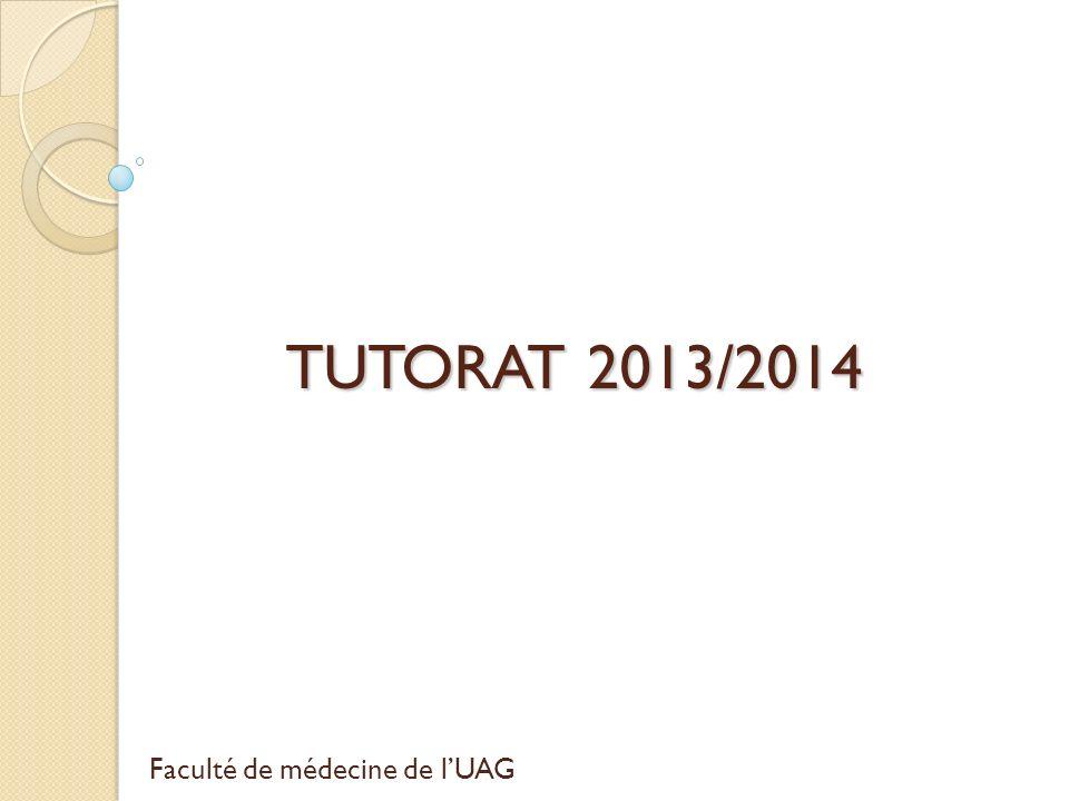 TUTORAT 2013/2014 Faculté de médecine de l'UAG