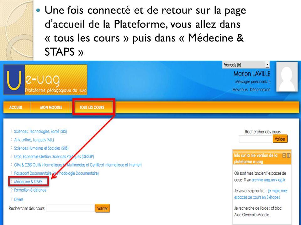 Une fois connecté et de retour sur la page d'accueil de la Plateforme, vous allez dans « tous les cours » puis dans « Médecine & STAPS »