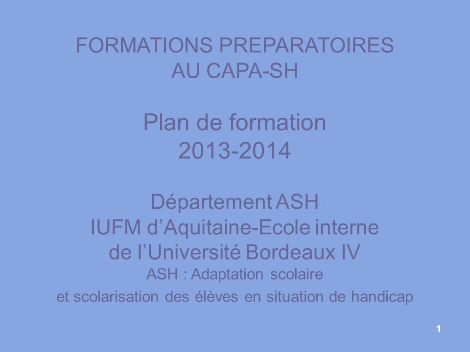 Plan de formation 2013-2014 FORMATIONS PREPARATOIRES AU CAPA-SH