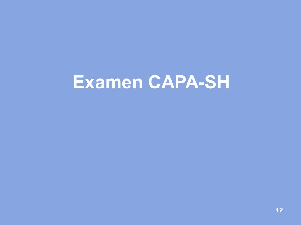 Examen CAPA-SH 12