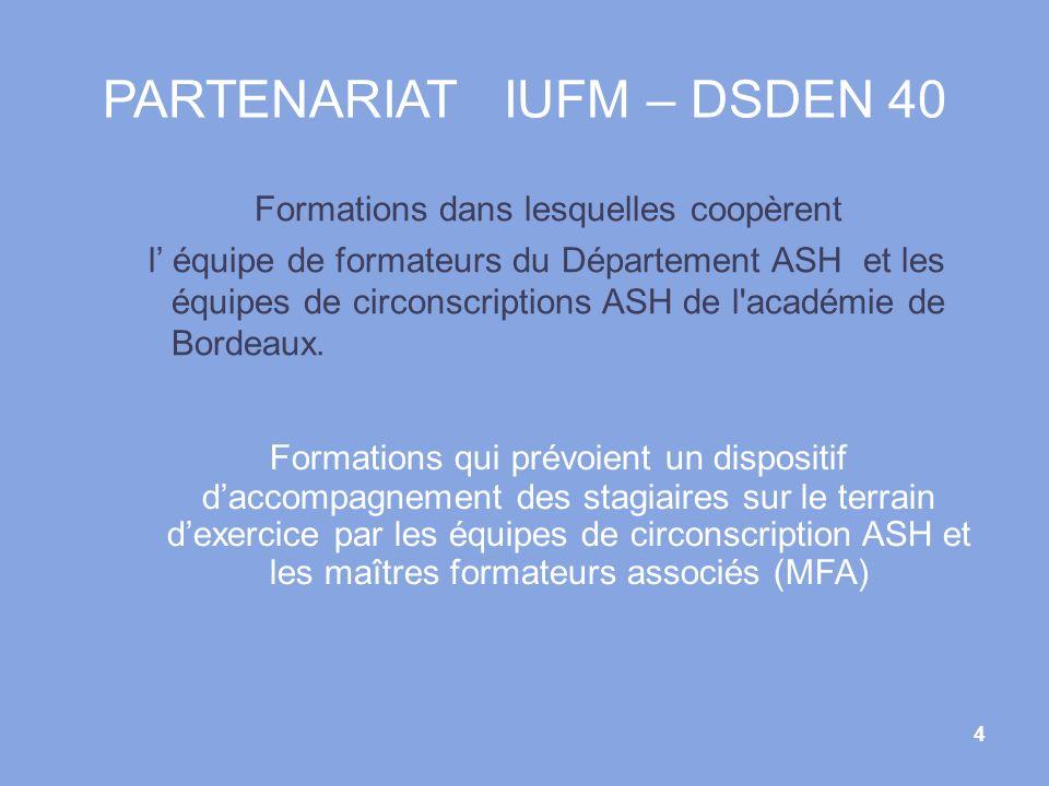 PARTENARIAT IUFM – DSDEN 40