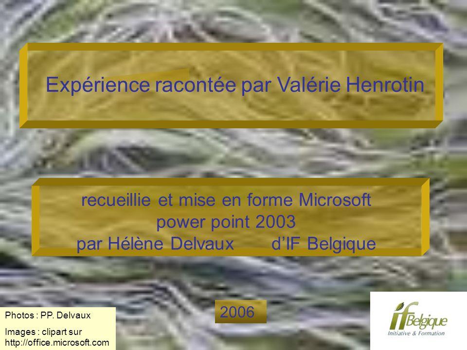Expérience racontée par Valérie Henrotin