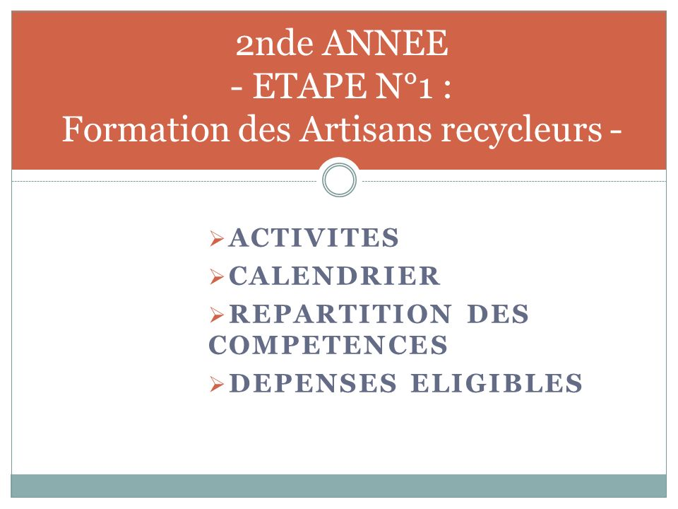 2nde ANNEE - ETAPE N°1 : Formation des Artisans recycleurs -