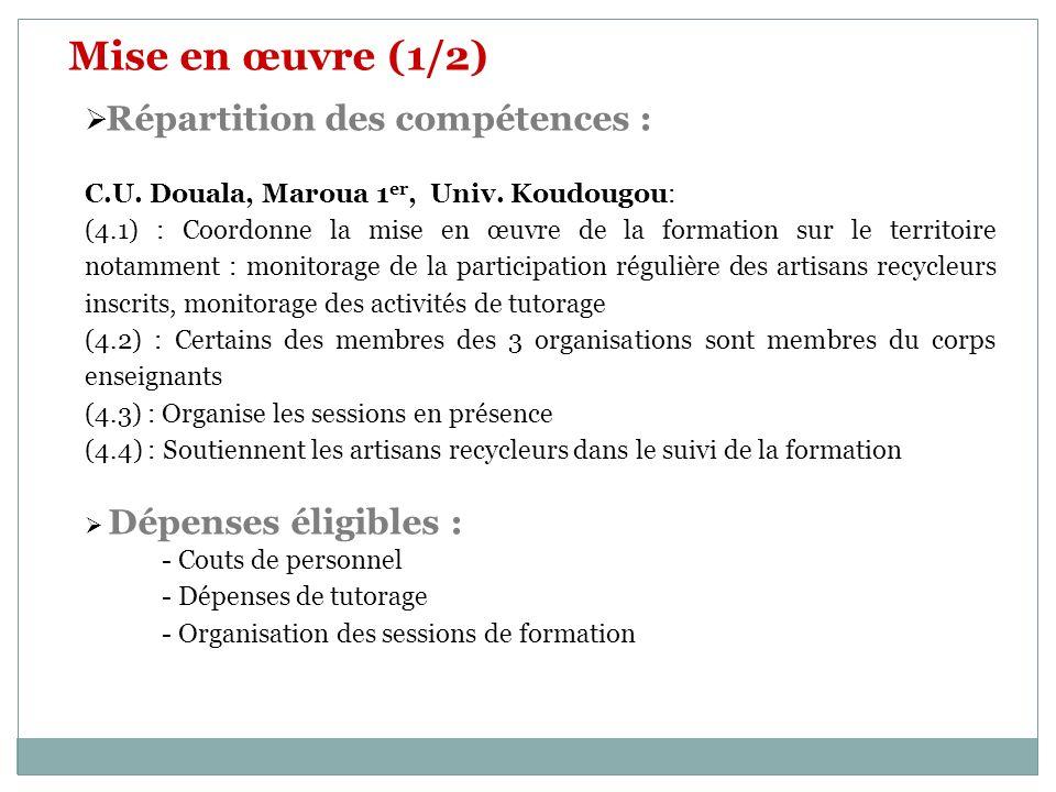 Mise en œuvre (1/2) Répartition des compétences :