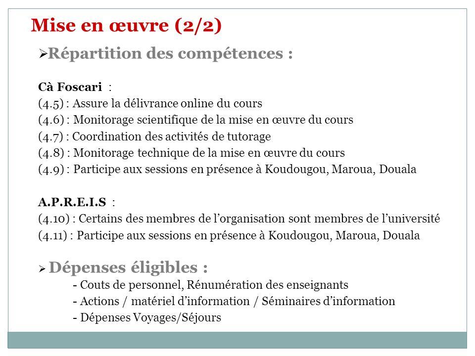 Mise en œuvre (2/2) Répartition des compétences : Cà Foscari :