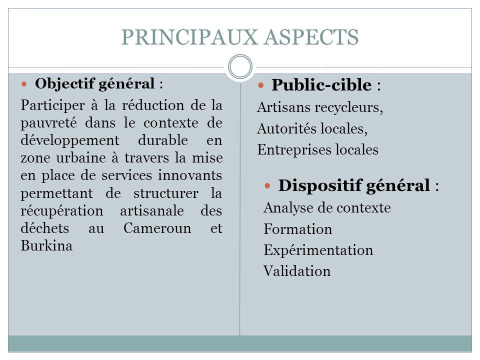 PRINCIPAUX ASPECTS Public-cible : Dispositif général :