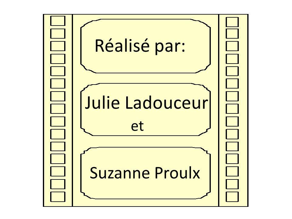 Réalisé par: Julie Ladouceur et Suzanne Proulx