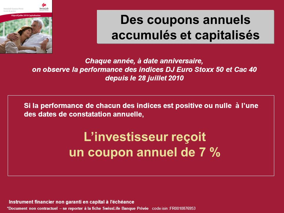 Des coupons annuels accumulés et capitalisés