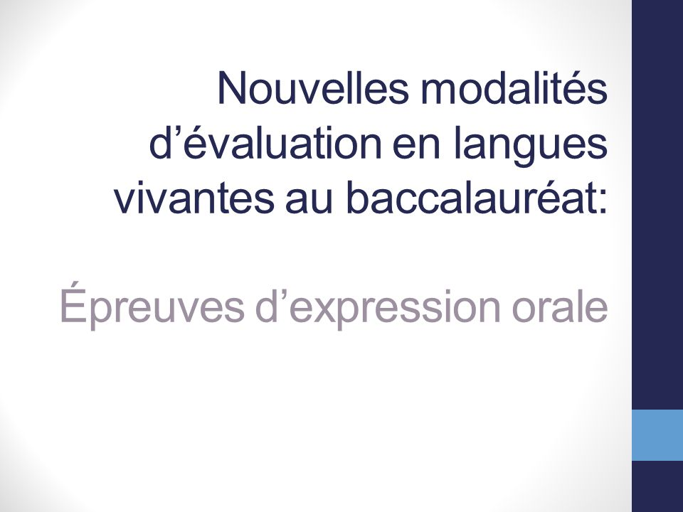Nouvelles modalités d'évaluation en langues vivantes au baccalauréat: Épreuves d'expression orale