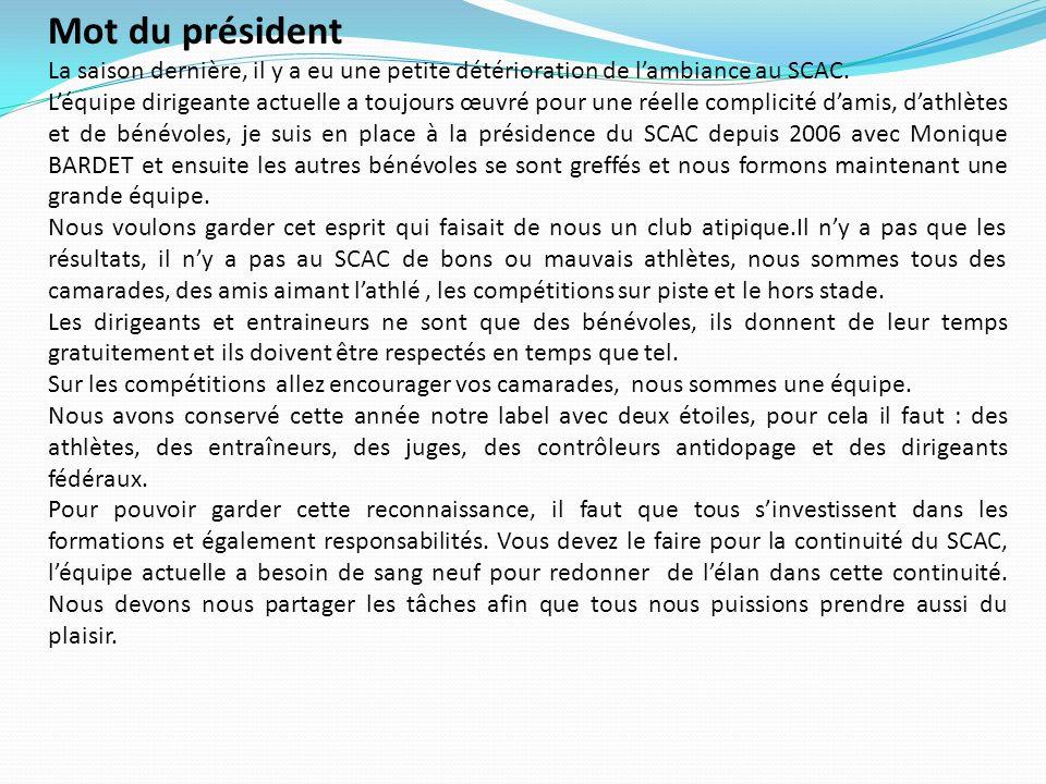 Mot du président La saison dernière, il y a eu une petite détérioration de l'ambiance au SCAC.