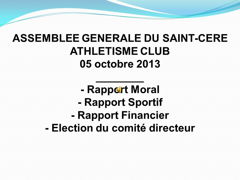 ASSEMBLEE GENERALE DU SAINT-CERE ATHLETISME CLUB 05 octobre 2013