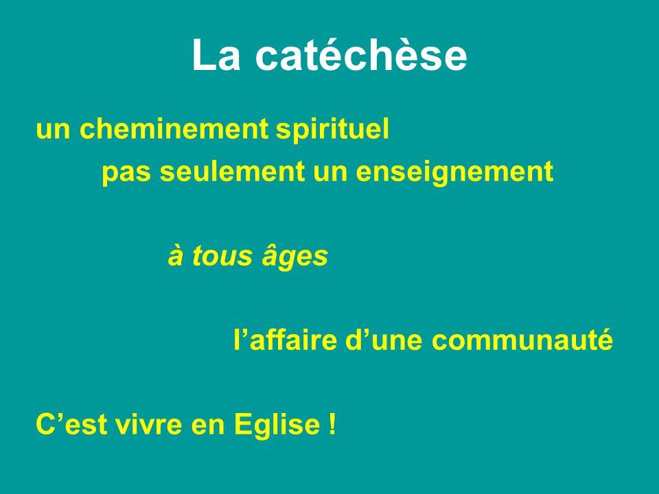 La catéchèse un cheminement spirituel pas seulement un enseignement