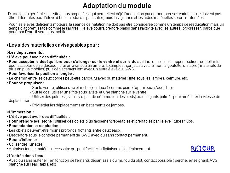 Adaptation du module RETOUR Les aides matérielles envisageables pour :
