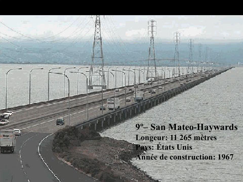 9º– San Mateo-Haywards Longeur: 11 265 mètres Pays: États Unis Année de construction: 1967