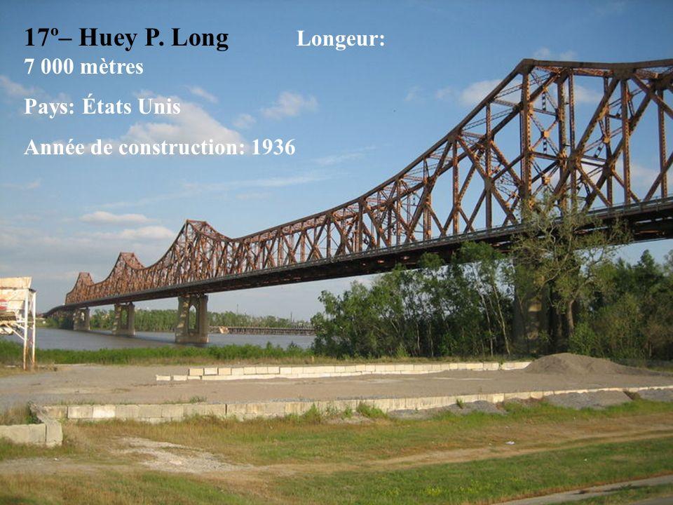 17º– Huey P. Long Longeur: 7 000 mètres