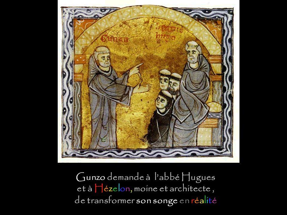 Gunzo demande à l'abbé Hugues et à Hézelon, moine et architecte , de transformer son songe en réalité